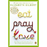 Eat, Pray, Love: One Woman's Search for Everything Across Italy, India and Indonesiaby Elizabeth Gilbert