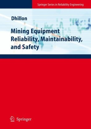 Mining Equipment Reliability, Maintainability, and Safety (Springer Series in Reliability Engineering)