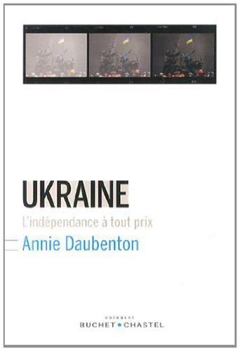 Ukraine l'indépendance à tout prix