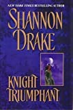 Knight Triumphant (0739424505) by Shannon Drake