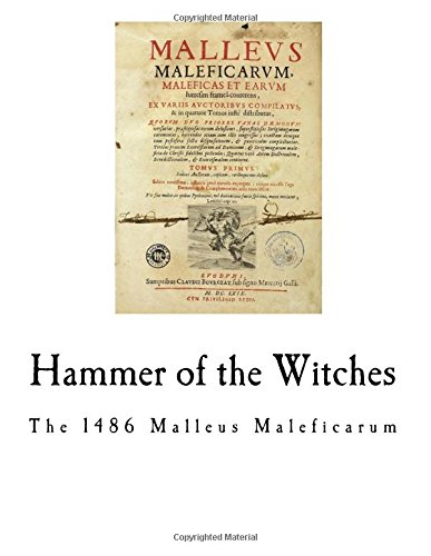 Hammer of the Witches: Malleus Maleficarum