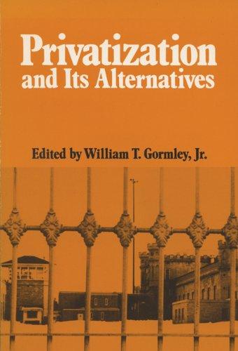 Privatization And Its Alternatives (La Follette Public Policy Series)