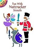 Fun with Nutcracker Stencils (Dover Stencils) (0486405249) by Noble, Marty