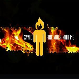 Zynic – Fire Walk With Me