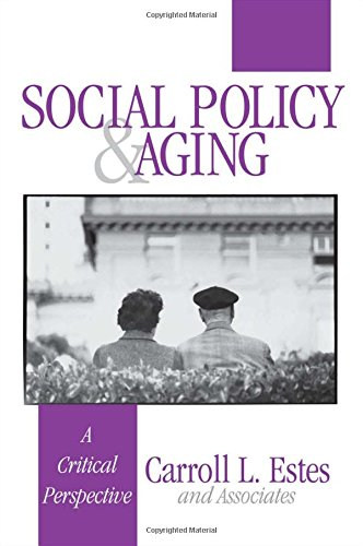 Social Policy and Aging: A Critical Perspective, by Carroll L. Estes