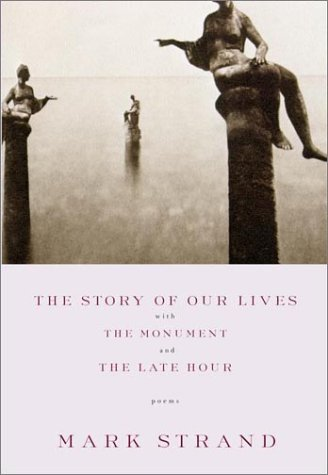 The Story of Our Lives: With the Monument and the Late Hour