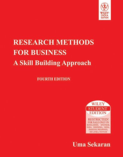 Research Methods for Business: A Skill Building Approach, by Uma Sekaran