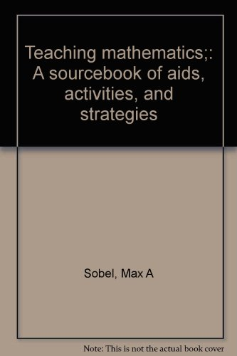 Title: Teaching mathematics A sourcebook of aids activiti