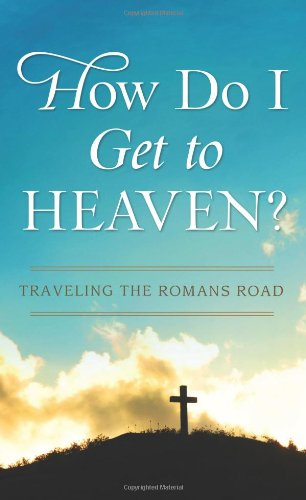 How Do I Get To Heaven? (Value Books)