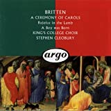 Britten: A Ceremony of Carols, Op28; Rejoice in the Lamb; A Boy was Born ~ Choir of King's College