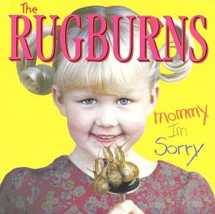 Rugburns - Mommy I'm Sorry Ep