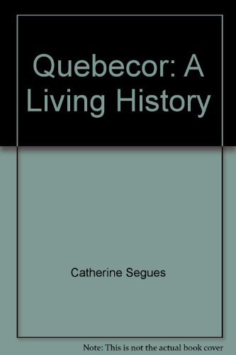 quebecor-a-living-history