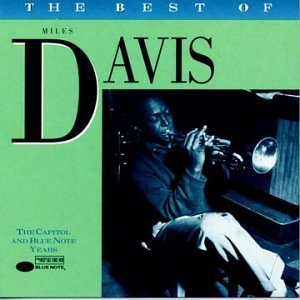 Miles Davis - The Best of Miles Davis: The Capitol/Blue Note Years - Zortam Music