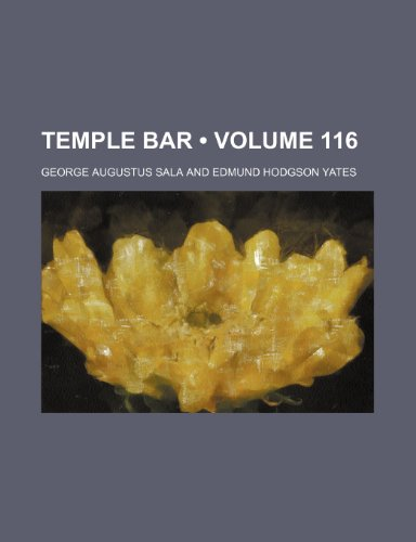 Temple Bar (Volume 116)