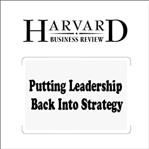 Putting Leadership Back Into Strategy (Harvard Business Review) | [Cynthia A. Montgomery]