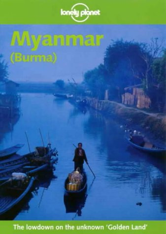 Lonely Planet Myanmar Burma: Travel Survival Kit