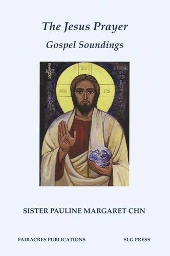 The Jesus Prayer: Gospel Soundings (Fairacres Publications), Margaret Rose Prentice