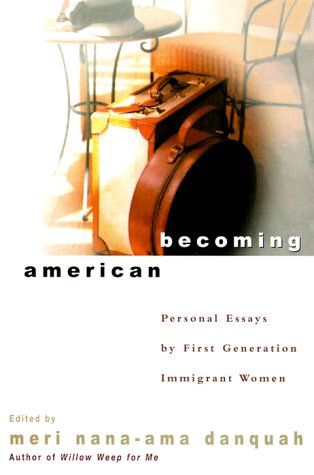 Becoming American : Personal Essays by First Generation Immigrant Women
