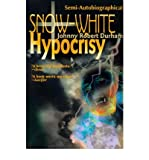 img - for { [ SNOW-WHITE HYPOCRISY ] } Durham, Johnny Robert ( AUTHOR ) Dec-20-2000 Paperback book / textbook / text book