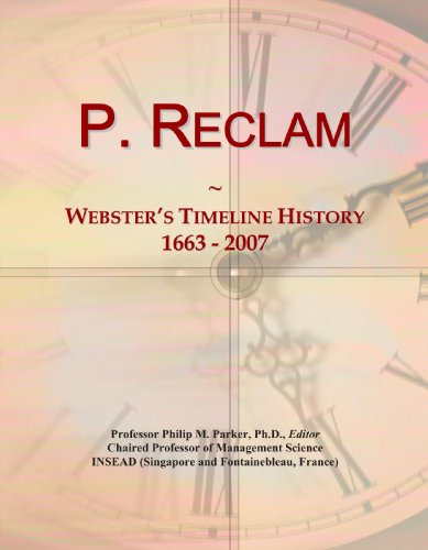 P. Reclam: Webster's Timeline History, 1663 - 2007