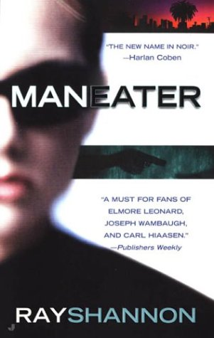 Man Eater, RAY SHANNON
