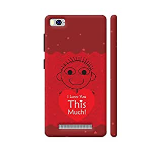 Colorpur I Love You This Much On Red Artwork On Xiaomi Mi 4i Cover (Designer Mobile Back Case) | Artist: Designer Chennai