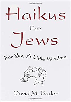 ... You, a Little Wisdom: David M. Bader: 9780609605028: Amazon.com: Books: amazon.com/haikus-jews-for-little-wisdom/dp/060960502x