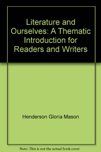 Literature and Ourselves: A Thematic Introduction for Readers and Writers PDF