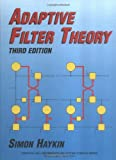 Adaptive Filter Theory (Prentice Hall Information and System Sciences Series)