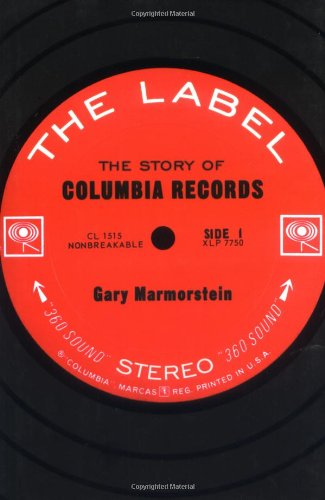 The Label: The Story of Columbia Records