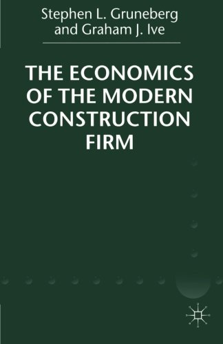 The Economics of the Modern Construction Firm