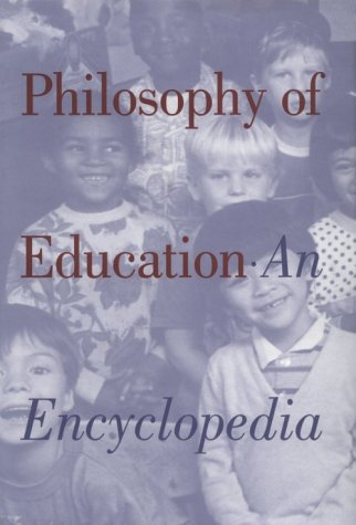 Philosophy of Education: An Encyclopedia (Garland