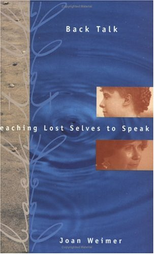 Image for Back Talk: Teaching Lost Selves to Speak