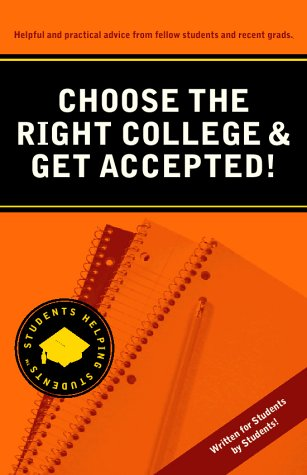 Choose the Right College & Get Accepted! (Students Helping Students series)