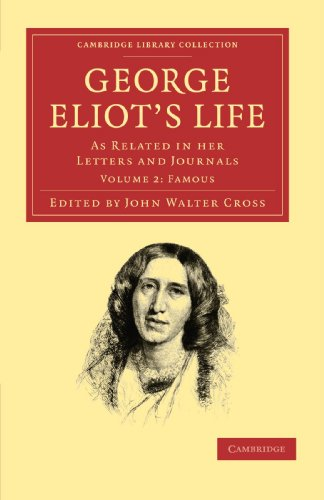 George Eliot's Life, as Related in her Letters and Journals 3 Volume Set: George Eliot's Life, as Related in her Letters and Journals: Volume 2, ... Library Collection - Literary  Studies)