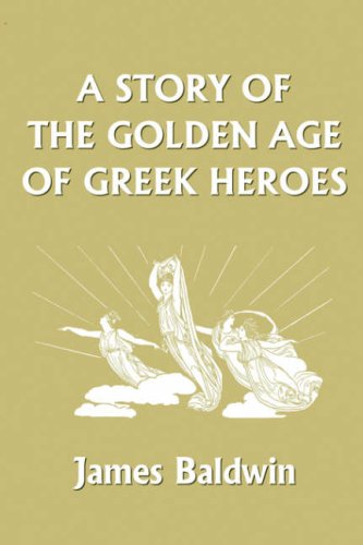 A Story of the Golden Age of Greek Heroes  (Yesterday's Classics)