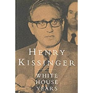 The White House Years, 1968-72 Henry Kissinger