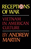 Receptions of War: Vietnam in American Culture (Oklahoma Project for Discourse and Theory) (0806125403) by Martin, Andrew