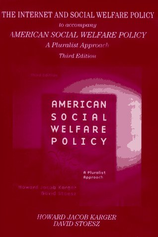 The Internet and Social Welfare Policy: A Supplement to American Social Welfare Policy : A Pluralist Approach