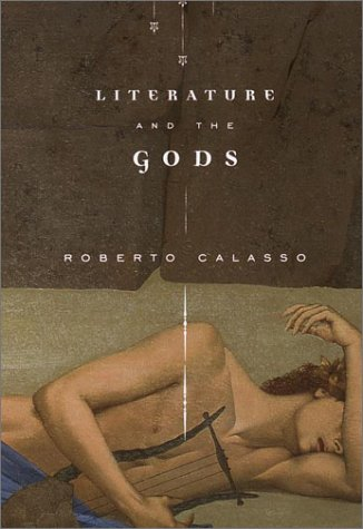 Literature and the Gods, Roberto Calasso
