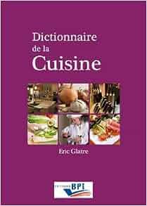 dictionnaire de la cuisine eric glatre livres