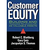 img - for [(Customer Equity: Building and Managing Relationships as Valuable Assets )] [Author: Robert C. Blattberg] [Jul-2001] book / textbook / text book