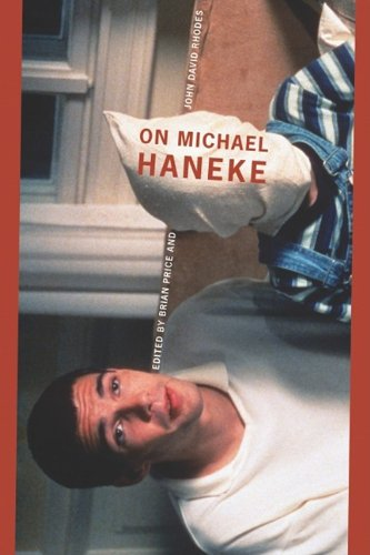 On Michael Haneke (Contemporary Approaches to Film and...