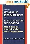 From Ethnic Conflict to Stillborn Ref...