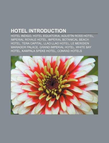 Hotel Introduction: Hotel Indigo, Hotel Equatoria, Agustín Ross Hotel, Imperial Royale Hotel, Imperial Botanical Beach Hotel, Tera Capital