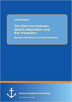 The Dilemma Between Quality Reputation And Risk Prevention: Warranty Provisions Of Car Manufacturers