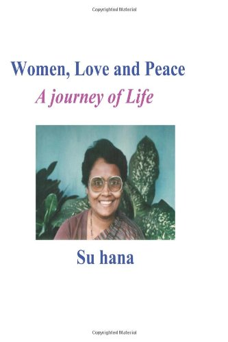 Women, Love and Peace: A journey of life