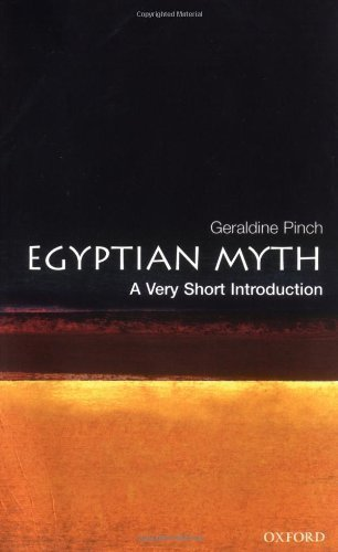 Egyptian Myth: A Very Short Introduction by Pinch, Geraldine published by Oxford University Press (2004)