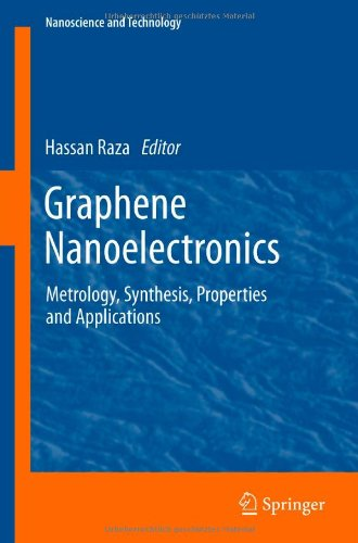 Graphene Nanoelectronics: Metrology, Synthesis, Properties and Applications (NanoScience and Technology)