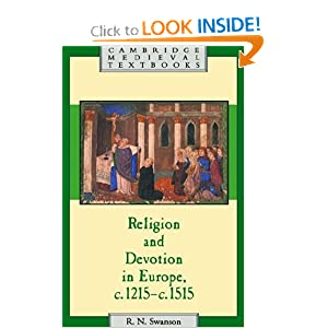 Religion and Devotion in Europe, c.1215- c.1515 (Cambridge Medieval Textbooks) R. N. Swanson